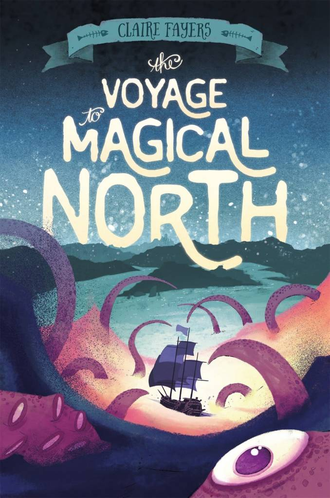 Henry Holt and Co. Accidental Pirates 01 The Voyage to Magical North