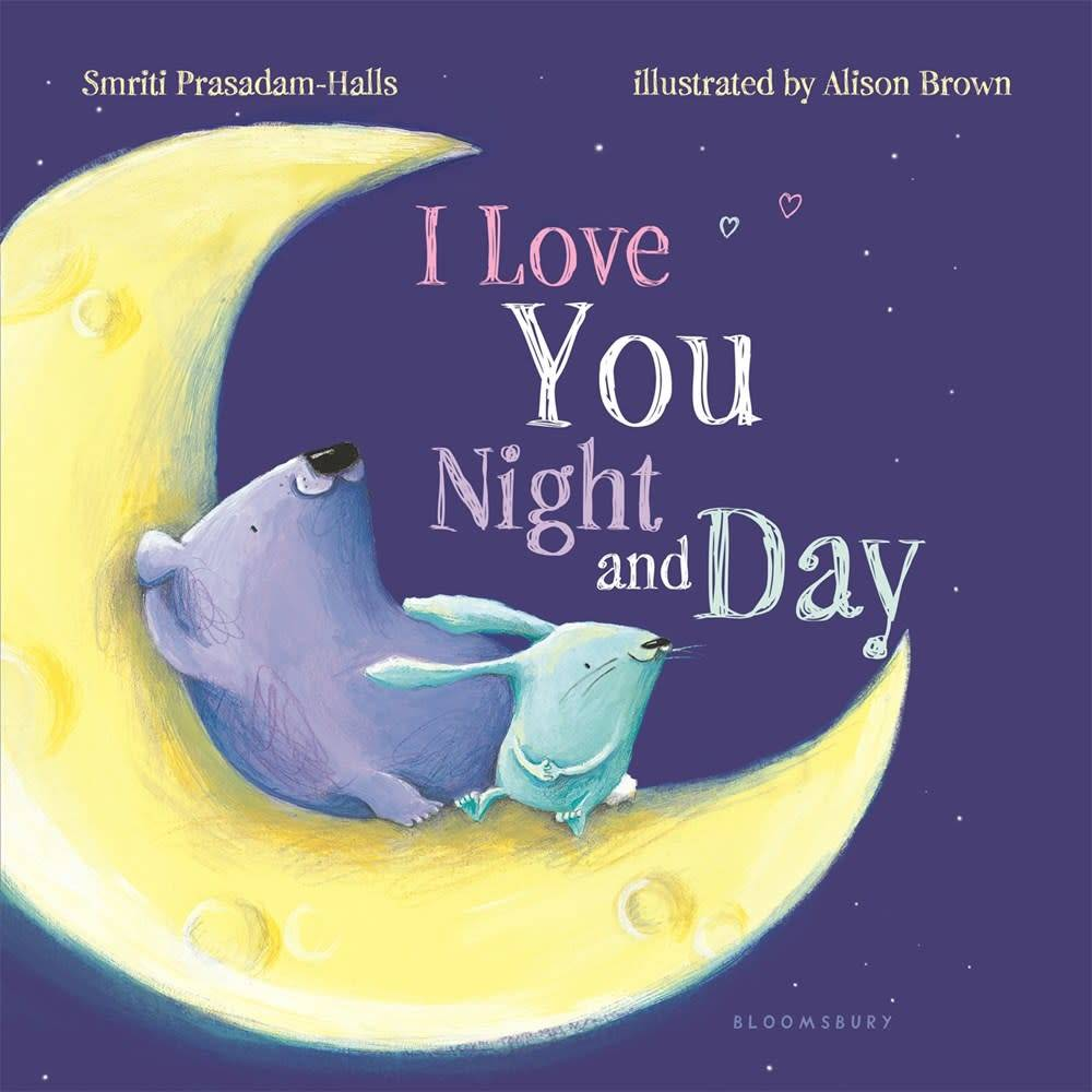 Bloomsbury USA Childrens I Love You Night and Day (Padded Board Book)