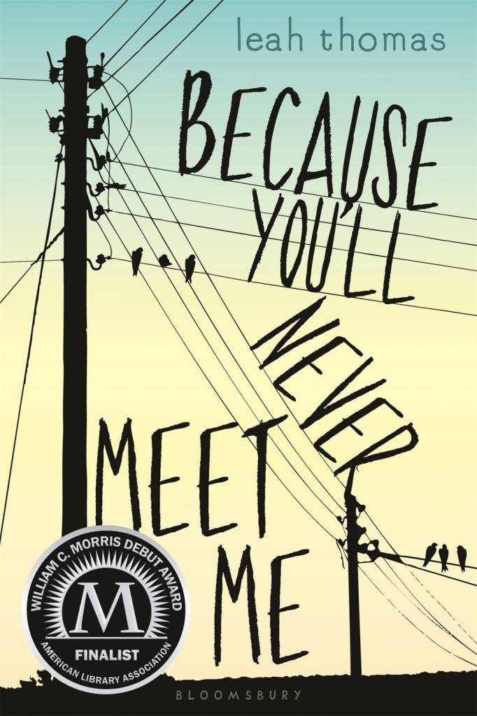 Bloomsbury USA Childrens Because You'll Never Meet Me 01
