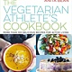 Bloomsbury USA Vegetarian Athlete's Cookbook: ...For Active Living