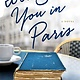 A Thomas Dunne Book for St. Martin's Griffin I'll See You in Paris