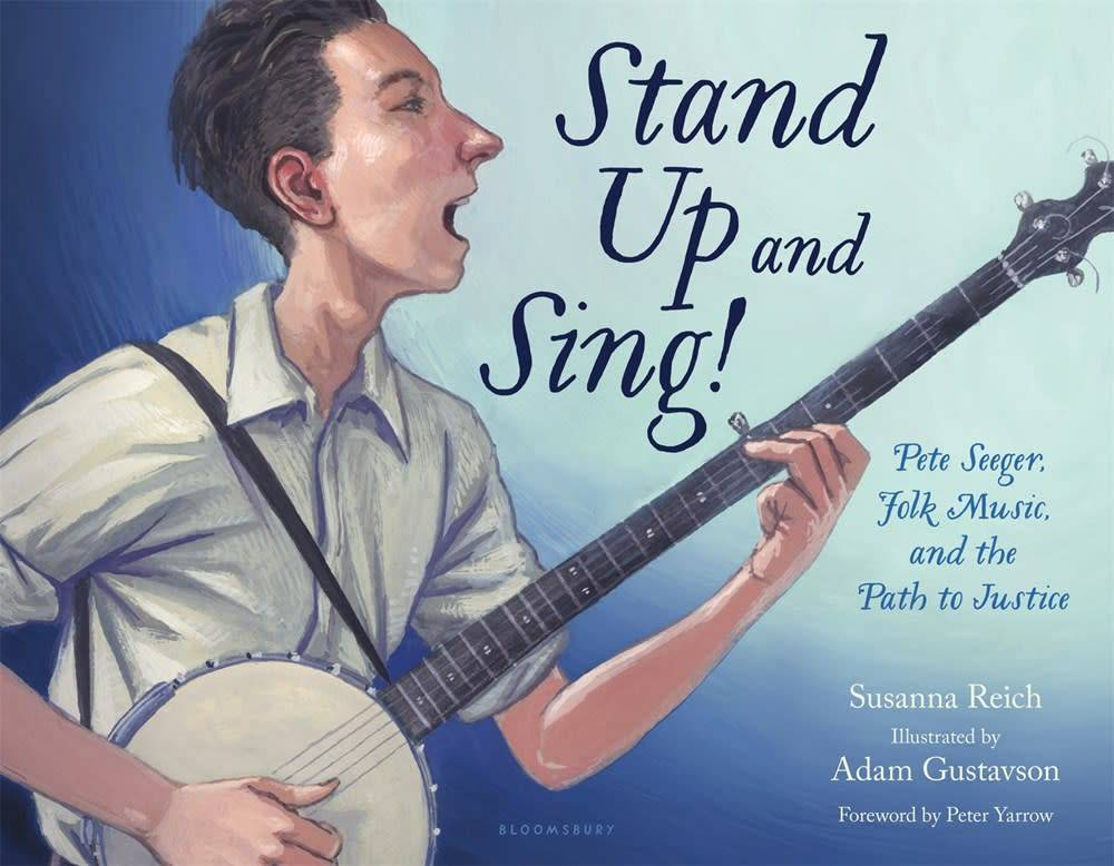 Bloomsbury USA Childrens Stand Up and Sing! Pete Seeger, Folk Music, and...