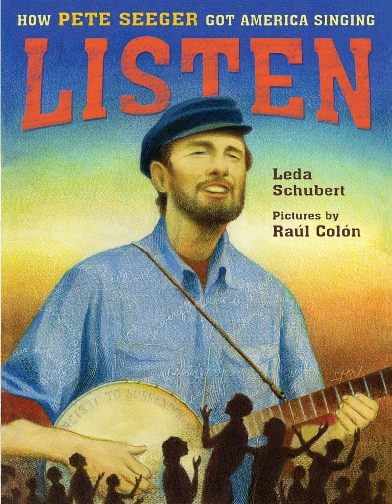 Roaring Brook Press Listen: How Pete Seeger Got America Singing