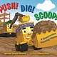 Bloomsbury USA Childrens Push! Dig! Scoop!