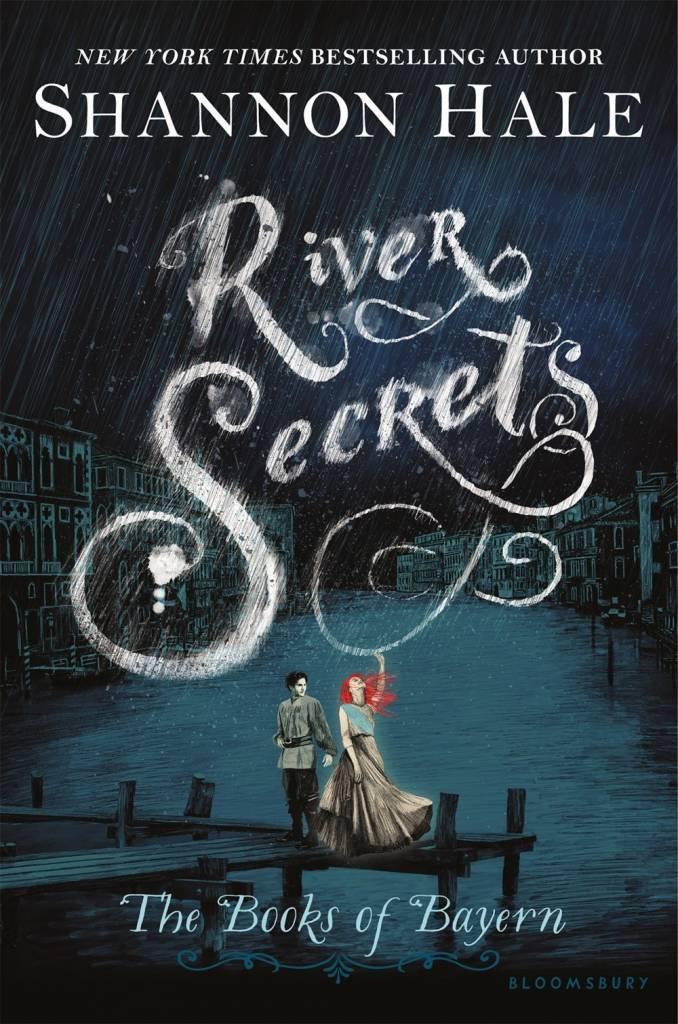 Bloomsbury USA Childrens The Books of Bayern 03 River Secrets