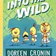Atheneum/Caitlyn Dlouhy Books Chicken Squad 03 Into the Wild