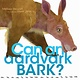Beach Lane Books Can an Aardvark Bark? [Animals, Sounds]