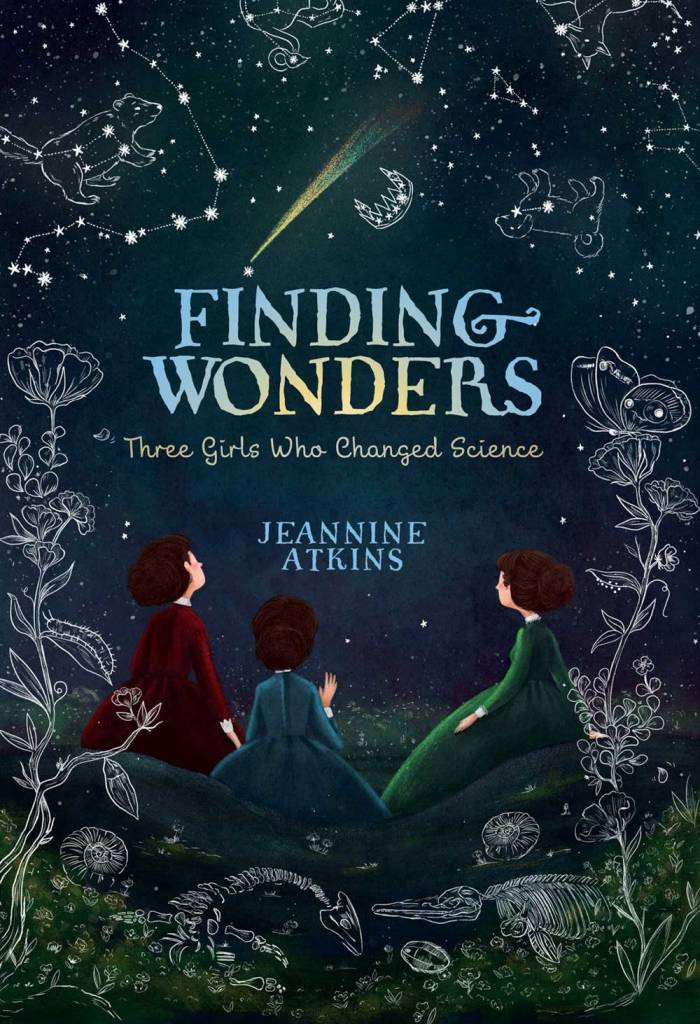 Atheneum Books for Young Readers Finding Wonders: Three Girls Who Changed Science