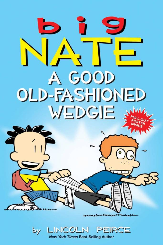 Andrews McMeel Publishing Big Nate: A Good Old-Fashioned Wedgie