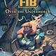Algonquin Young Readers The Unbelievable FIB 02 Over the Underworld