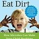 Algonquin Books Let Them Eat Dirt: How Microbes Can Make Your Child Healthier