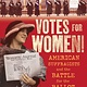 Algonquin Young Readers Votes for Women! American Suffragists and the...