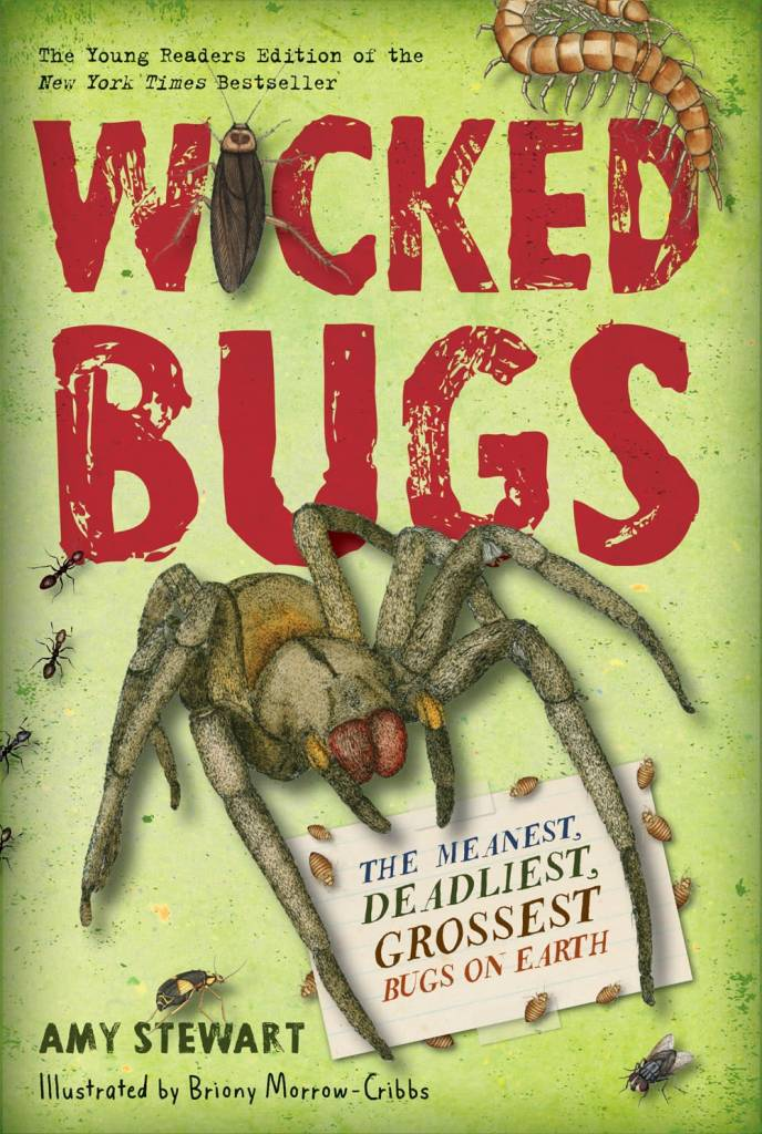 Algonquin Young Readers Wicked Bugs: Meanest, Deadliest... (Young Readers Ed.)