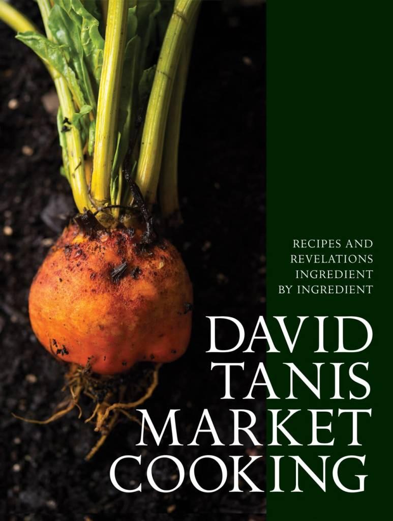 Artisan David Tanis Market Cooking: Recipes and Revelations...