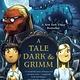 A Tale Dark & Grimm 01