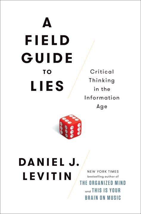 A Field Guide to Lies: Critical Thinking... Information Age