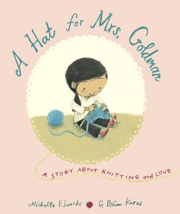 A Hat for Mrs. Goldman: ...About Knitting and Love