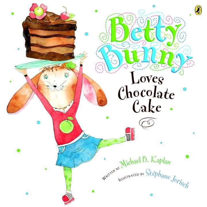 Betty Bunny: Loves Chocolate Cake