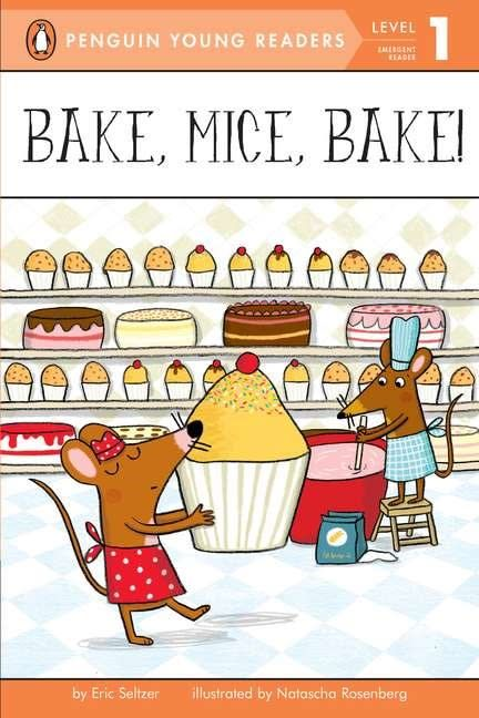 Penguin Young Readers Licenses Bake, Mice, Bake! (Penguin Readers, Lvl 1)