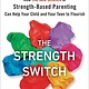 Avery The Strength Switch: Strength-Based Parenting...