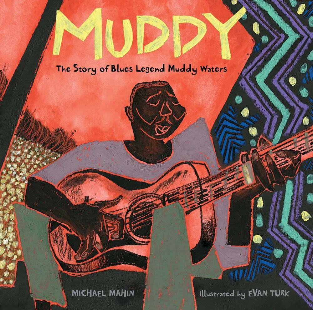 Atheneum Books for Young Readers Muddy: The Story of Blues Legend Muddy Waters