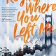 Atheneum Books for Young Readers Right Where You Left Me