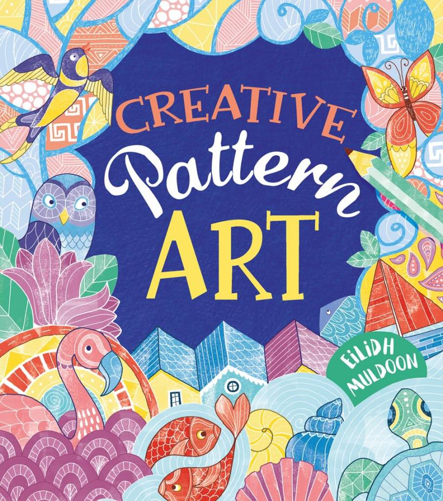 Arcturus Publishing Limited How to Create Amazing Pattern Art