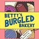 Chronicle Books Betty's Burgled Bakery