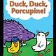 Bloomsbury USA Childrens Duck, Duck, Porcupine!