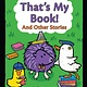 Bloomsbury USA Childrens That's My Book! And Other Stories