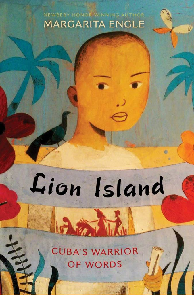 Atheneum Books for Young Readers Lion Island: Cuba's Warrior of Words