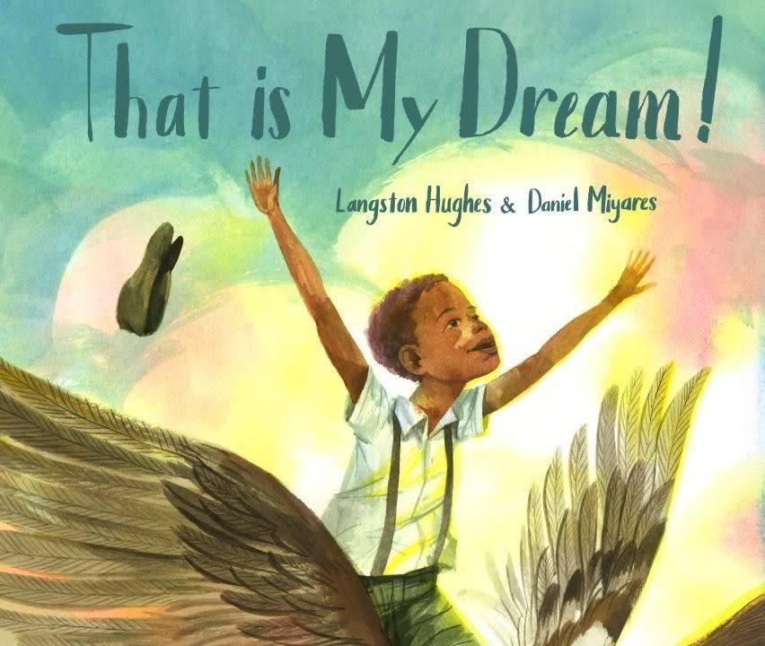 """Schwartz & Wade That Is My Dream!: ...Langston Hughes's """"Dream Variation"""""""