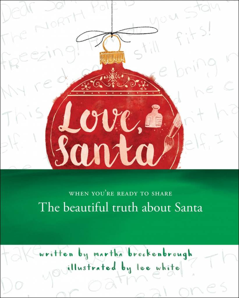 Arthur A. Levine Books Love, Santa: When You're Ready to Share the Beautiful Truth...