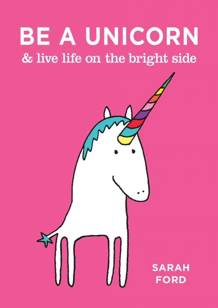 Andrews McMeel Publishing Be a Unicorn & Live Life on the Bright Side