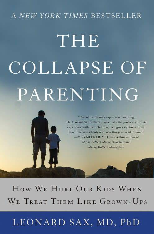 Basic Books The Collapse of Parenting: How We Hurt Our Kids When We...