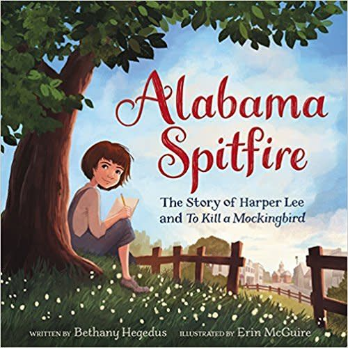 Balzer + Bray Alabama Spitfire: The Story of Harper Lee and To Kill a Mockingbird