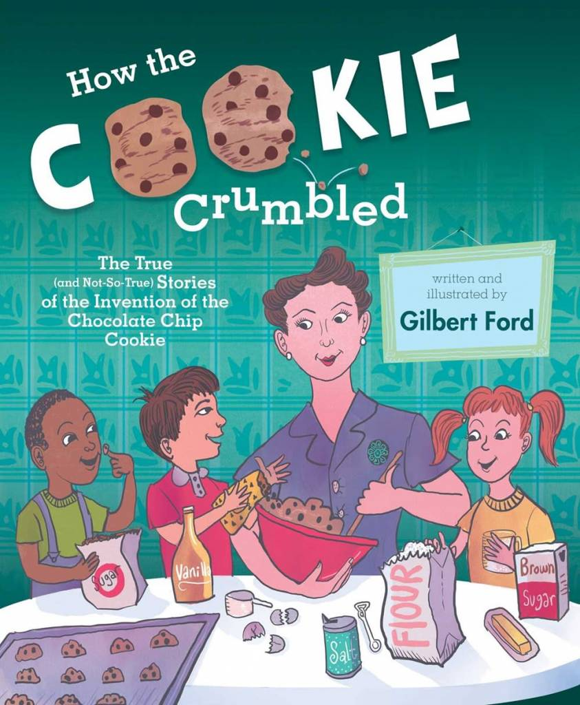 Atheneum Books for Young Readers How the Cookie Crumbled: ...Invention of the Chocolate Chip Cookie