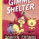 Atheneum/Caitlyn Dlouhy Books Gimme Shelter