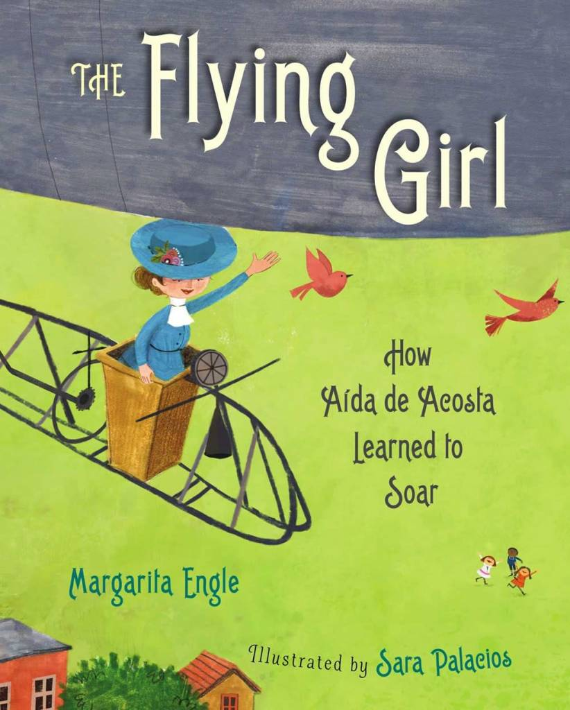 Atheneum Books for Young Readers The Flying Girl: How Aida de Acosta Learned to Soar