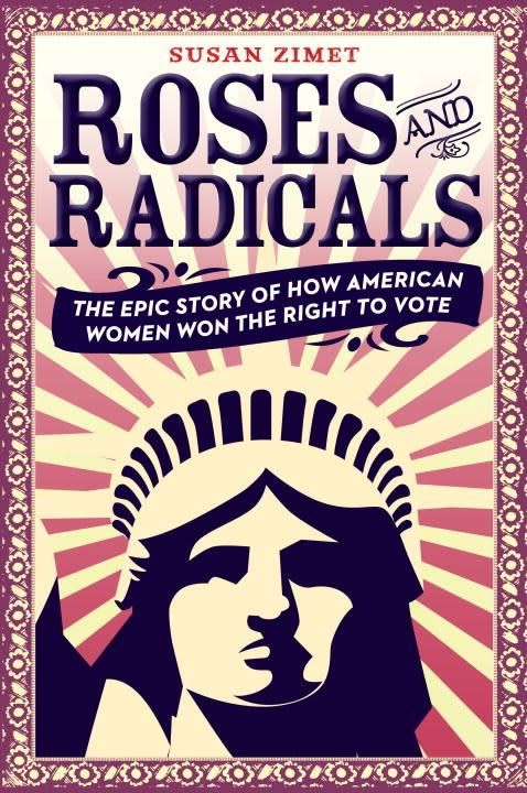 Viking Books for Young Readers Roses and Radicals: ...Won the Right to Vote