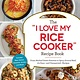 "Adams Media The ""I Love My Rice Cooker"" Recipe Book"