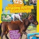 National Geographic Children's Books Nat Geo: 125 True Stories of Amazing Animal Friendships