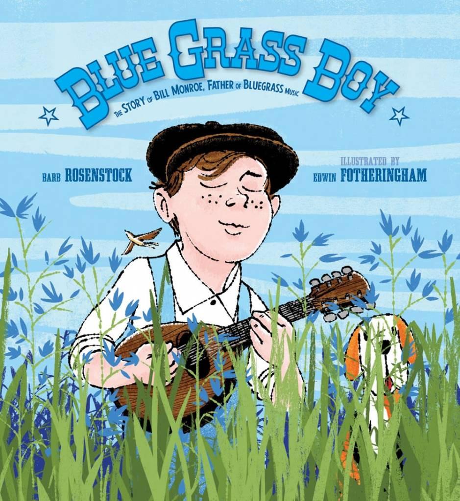 Calkins Creek Blue Grass Boy: Bill Monroe, Father of Blue Grass Music