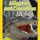 Alligators and Crocodiles (Nat Geo Readers, Lvl 2)