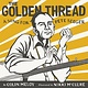 Balzer + Bray The Golden Thread: A Song for Pete Seeger