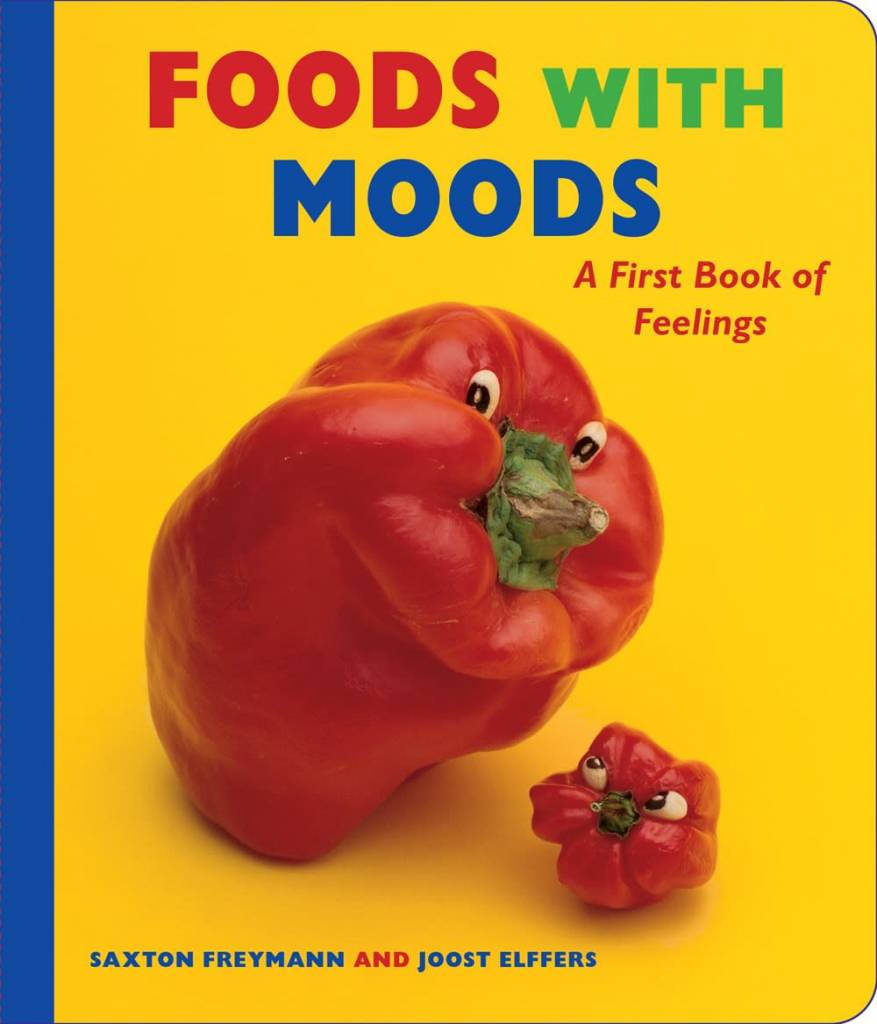 Arthur A. Levine Books Foods with Moods: A First Book of Feelings