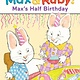 Penguin Young Readers Max and Ruby: Max's Half Birthday (Penguin Readers, Lvl 2)