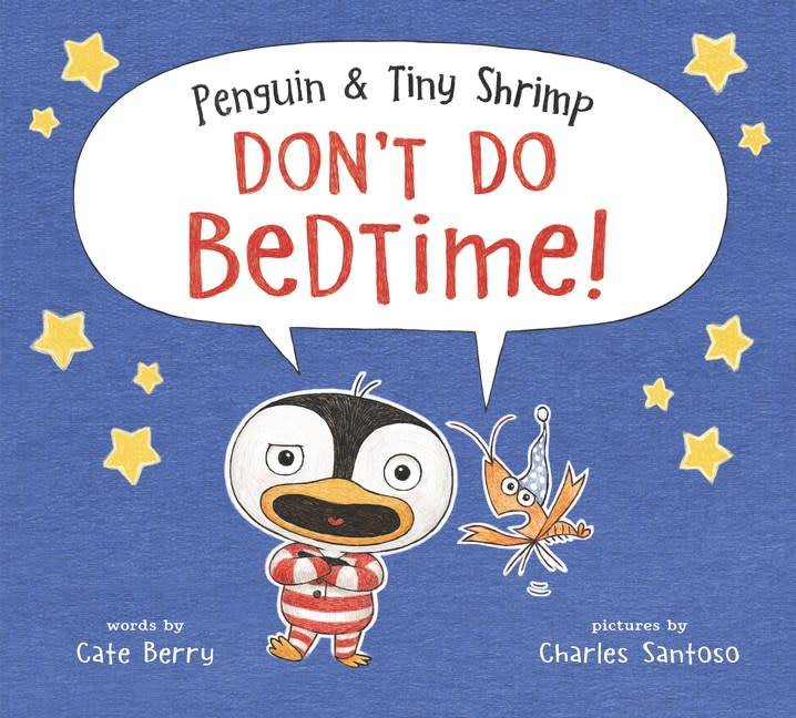 Balzer + Bray Penguin & Tiny Shrimp Don't Do Bedtime!