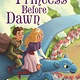 Bloomsbury USA Childrens Princess Before Dawn