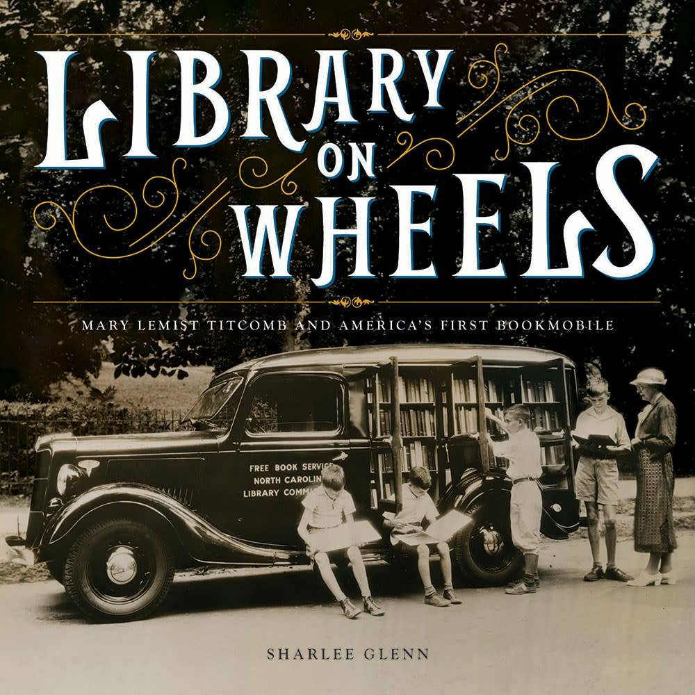 Abrams Books for Young Readers Library on Wheels: Mary Lemist Titcomb and America's First Bookmobile
